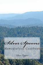 Silver Spoons:  A Hemodialysis Cookbook
