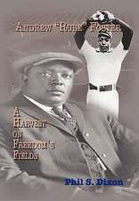 Andrew ''Rube'' Foster, a Harvest on Freedom's Fields