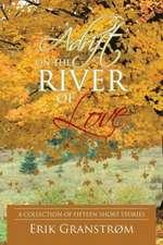 Adrift on the River of Love