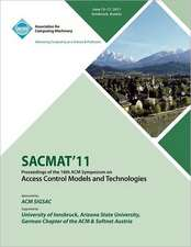 Sacmat 11 Proceedings of the 16th ACM Symposium on Access Control Models and Technologies