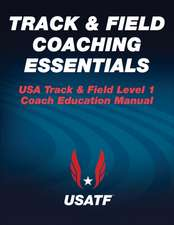 Track & Field Coaching Essentials:  A Guide for Teachers and Students