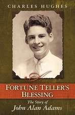 A Fortune Teller's Blessing:  The Story of John Allen Adams