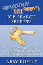 Absolutely Abby's 101 Job Search Secrets