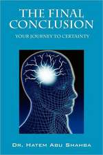 The Final Conclusion:  Your Journey to Certainty