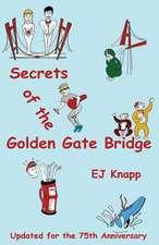 Secrets of the Golden Gate Bridge