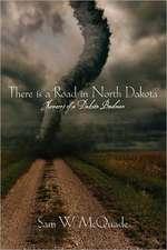 There Is a Road in North Dakota:  Memoirs of a Dakota Budman