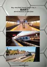 Bay Area Rail Transit Album Vol. 1:  All 43 Stations in Full Color