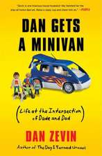 Dan Gets a Minivan:  (Life at the Intersection of Dude and Dad)