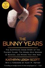 The Bunny Years:  The Women Who Worked as Bunnies, and Where They Are Now