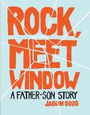 Rock, Meet Window