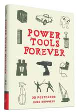 Power Tools Forever:  30 Postcards