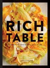How to Build a Rich Table: A Cookbook for Making Beautiful Meals at Home