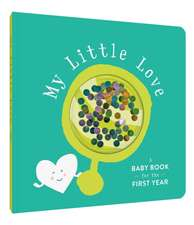My Little Love: A Baby Book for the First Year (Baby Memory Book, Baby Shower Gifts, Baby Keepsake Book)