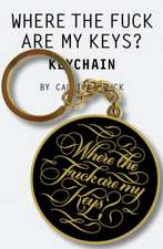 Chronicle Books: Where the Fuck Are My Keys? Keychain