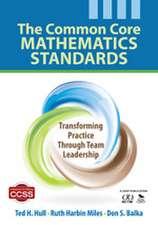 The Common Core Mathematics Standards: Transforming Practice Through Team Leadership