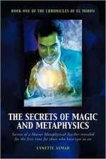 The Secrets of Magic and Metaphysics