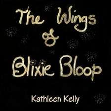 The Wings of Blixie Bloop
