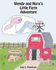 Wendy and Nora's Little Farm Adventure