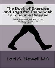 The Book of Exercise and Yoga for Those with Parkinson's Disease