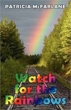 Watch for the Rainbows