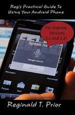 Reg's Practical Guide to Using Your Android Phone