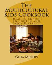 The Multicultural Kids Cookbook