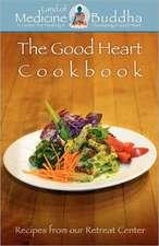 The Good Heart Cookbook