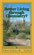 Better Living Through Chemistry?