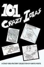 101 Crazy Ideas
