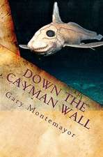 Down the Cayman Wall