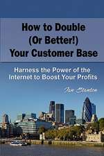 How to Double (or Better!) Your Customer Base