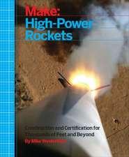 Make: High–Power Rockets