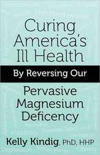 Curing America's Ill-Health by Reversing Our Widespread Magnesium Deficiency:  Meneandose a Nueva York