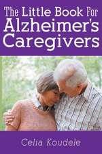 A Little Book for Alzheimer's Caregivers