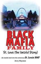 Black Mafia Family, St. Louis