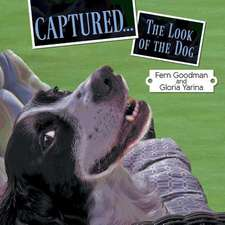 Captured...the Look of the Dog:  A Matter of Choice