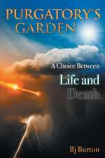 Purgatory's Garden:  A Choice Between Life and Death