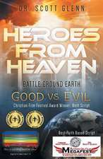 Heroes from Heaven:  Battle Ground Earth, Good vs. Evil