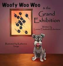 Woofy Woo Woo & the Grand Exhibition
