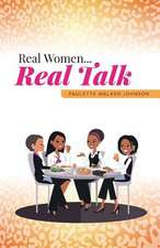 Real Women...Real Talk