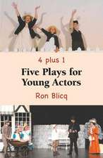 Five Plays for Young Actors - 4 Plus 1:  The Story of Gerhard Hein