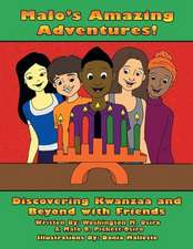 Malo's Amazing Adventures! Discovering Kwanzaa and Beyond with Friends:  Becoming Divine Book 1
