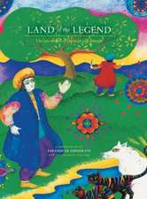 Land of the Legend:  The Adventures of Daruosh and Rostam