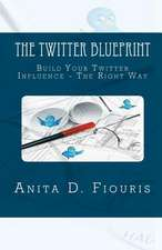 The Twitter Blueprint