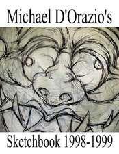 Michael D'Orazio's Sketchbook 1998-1999