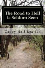 The Road to Hell Is Seldom Seen
