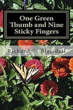 One Green Thumb and Nine Sticky Fingers