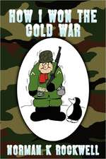 How I Won the Cold War
