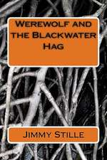 Werewolf and the Blackwater Hag
