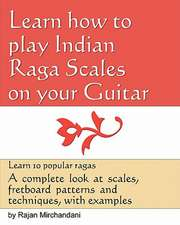 Learn How to Play Indian Raga Scales on Your Guitar